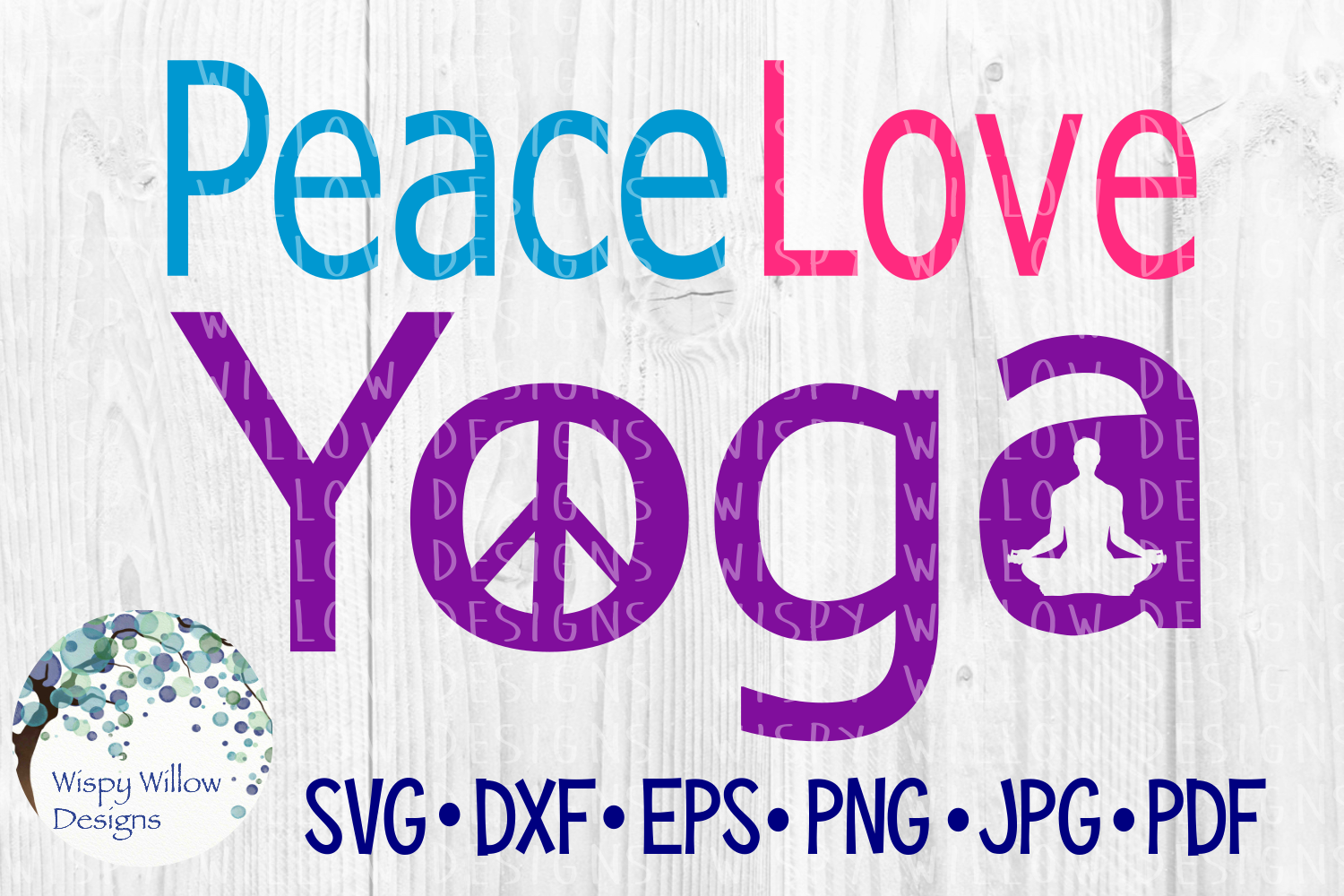 Download Free Peace Love Yoga Graphic By Wispywillowdesigns Creative Fabrica for Cricut Explore, Silhouette and other cutting machines.