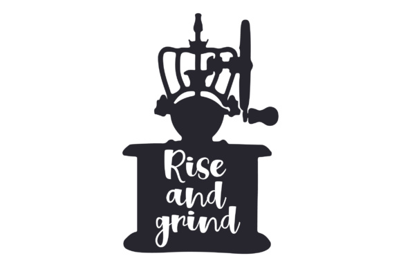 Download Free Rise And Grind Svg Cut File By Creative Fabrica Crafts SVG Cut Files