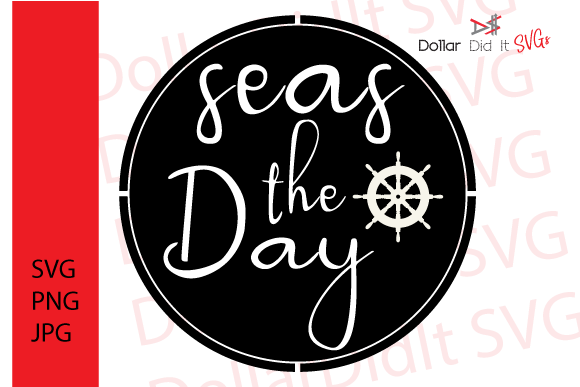 Download Free Seas The Day Svg Graphic By Dollar Did It Svg Design Cuts For for Cricut Explore, Silhouette and other cutting machines.
