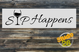 Download Free Sip Happens Graphic By Studio 26 Design Co Creative Fabrica for Cricut Explore, Silhouette and other cutting machines.