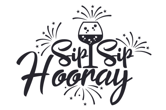 Download Free Sip Sip Hooray Svg Cut File By Creative Fabrica Crafts for Cricut Explore, Silhouette and other cutting machines.
