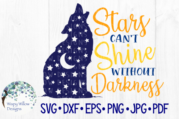 Stars Can T Shine Without Darkness Graphic By Wispywillowdesigns