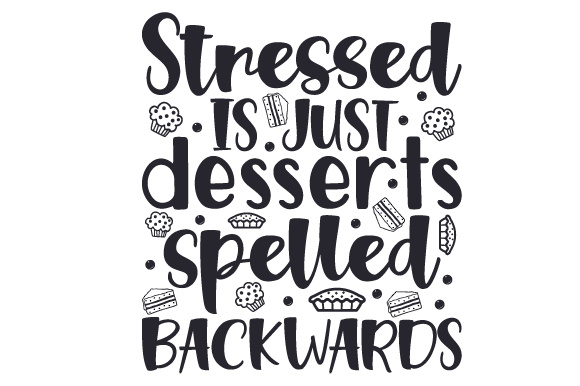 Download Free Stressed Is Just Desserts Spelled Backwards Svg Cut File By Creative Fabrica Crafts Creative Fabrica for Cricut Explore, Silhouette and other cutting machines.