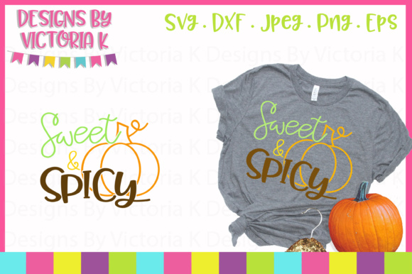 Sweet and Spicy SVG Graphic Crafts By Designs By Victoria K