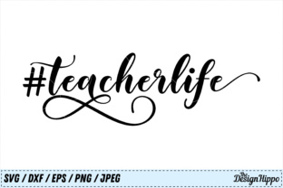 Download Free Teacher Life Graphic By Thedesignhippo Creative Fabrica for Cricut Explore, Silhouette and other cutting machines.