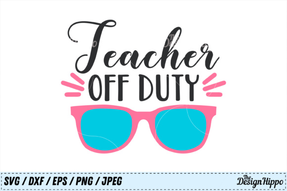 Download Free Teacher Off Duty Svg File Graphic By Thedesignhippo Creative SVG Cut Files