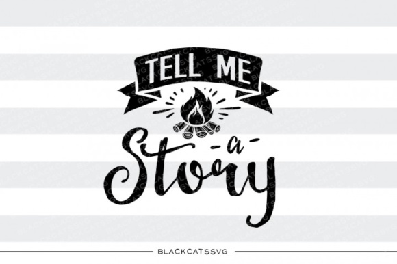 Download Free Tell Me A Story Svg Quote Graphic By Blackcatsmedia Creative for Cricut Explore, Silhouette and other cutting machines.