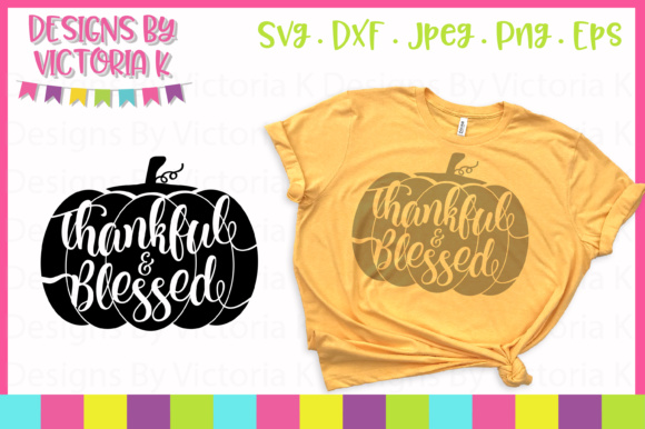 Download Free Thankful Blessed Svg Graphic By Designs By Victoria K for Cricut Explore, Silhouette and other cutting machines.