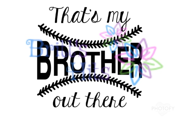 Download Free That S My Brother Out There Svg Baseball Svg Graphic By Britt S for Cricut Explore, Silhouette and other cutting machines.