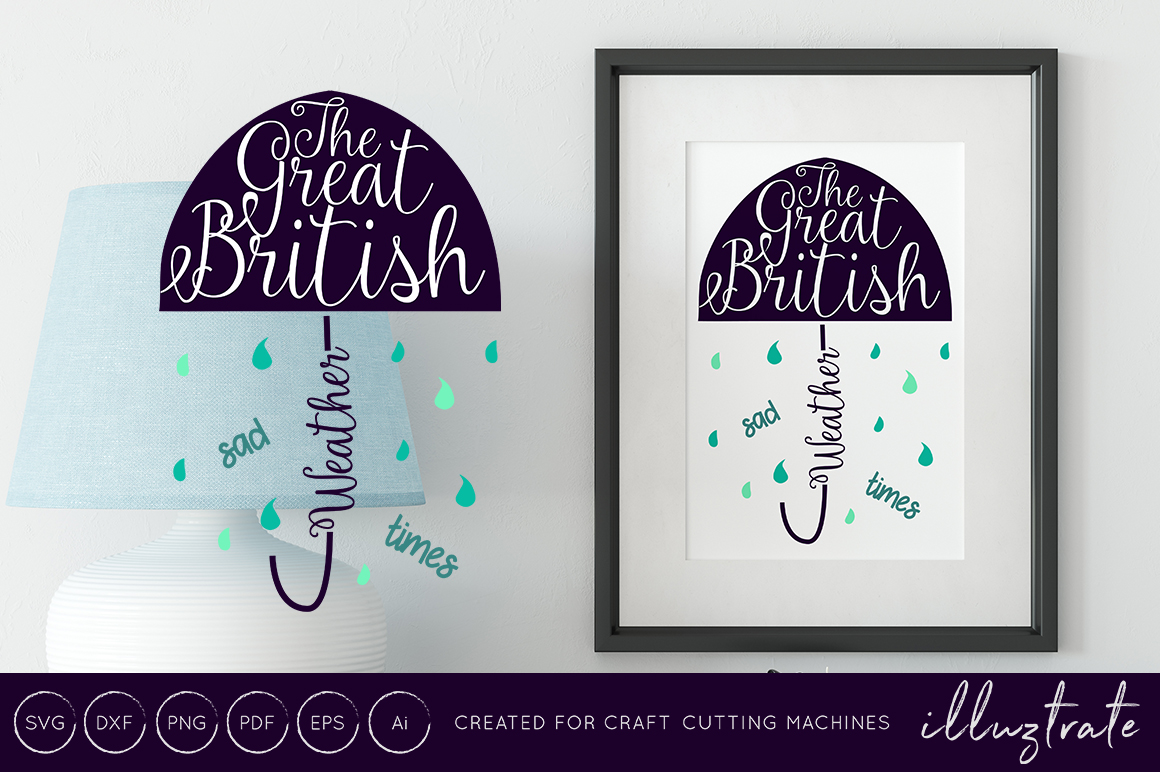 Download Free The Great British Weather Sad Times Svg Cut File Dxf Svg for Cricut Explore, Silhouette and other cutting machines.