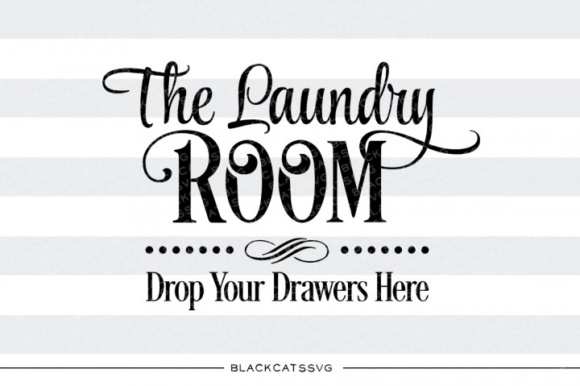 The Laundry Room - Drop Your Drawers Here SVG Quote Gráfico Crafts Por BlackCatsMedia