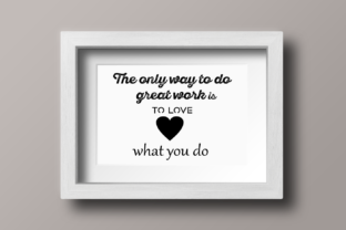 Download Free The Only Way To Do Great Work Is To Love What You Do Grafico Por Mragilprasetyo123 Creative Fabrica for Cricut Explore, Silhouette and other cutting machines.