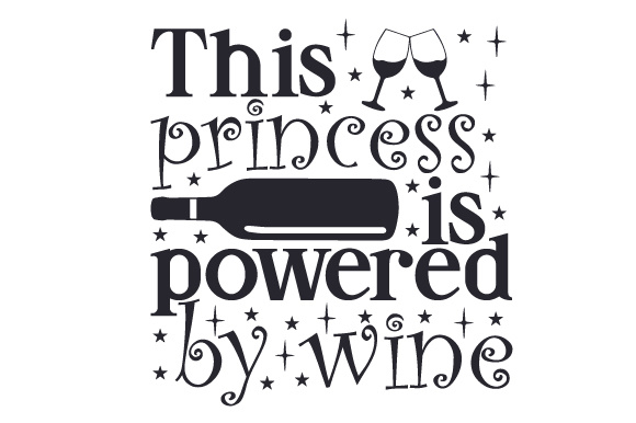 Download Free This Princess Is Powered By Wine Svg Cut File By Creative for Cricut Explore, Silhouette and other cutting machines.