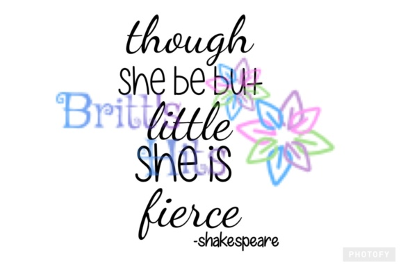 Download Free Though She Be But Little She Is Fierce Svg Grafico Por Britt S for Cricut Explore, Silhouette and other cutting machines.