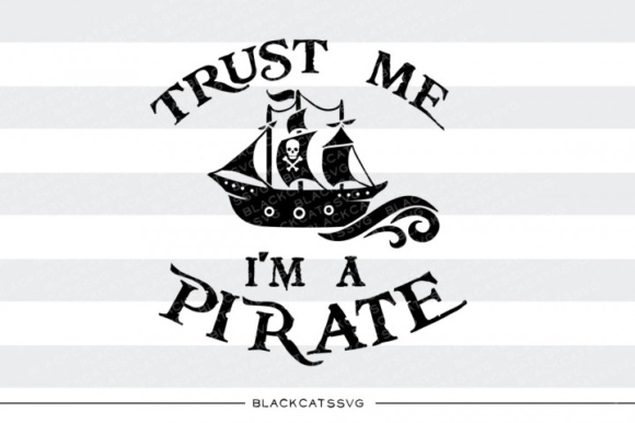 Trust Me, I'm a Pirate Ship Graphic Crafts By BlackCatsMedia - Image 1