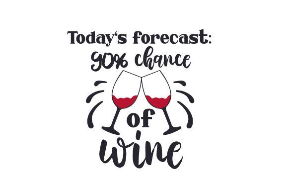 Download Free Todays Forecast 90 Change Of Wine Svg Cut File By Creative for Cricut Explore, Silhouette and other cutting machines.