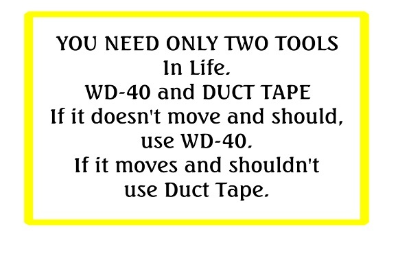 WD-40 and Duct Tape