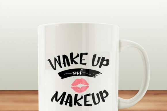 Wake Up and Makeup! Graphic Download