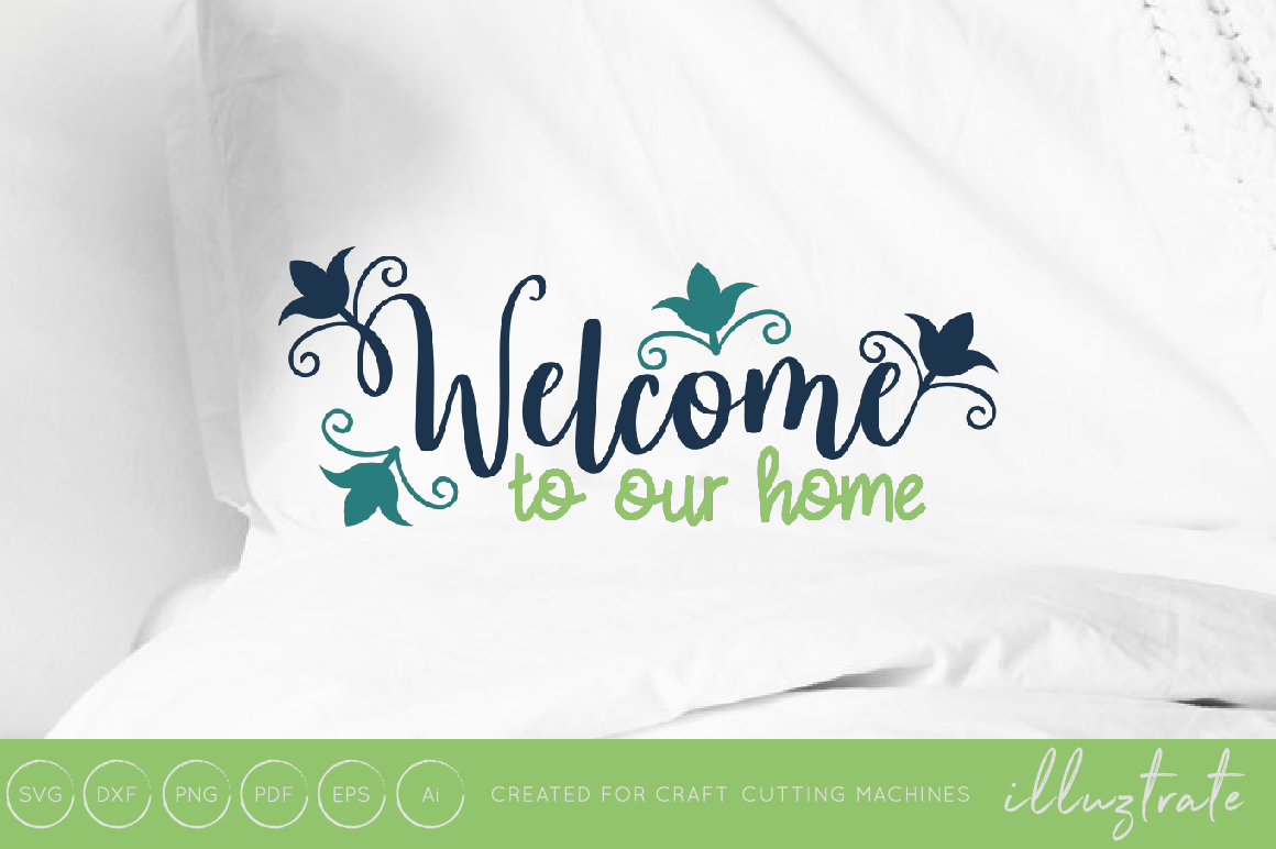Download Free Welcome To Our Home Home Svg Cut File Graphic By Illuztrate for Cricut Explore, Silhouette and other cutting machines.