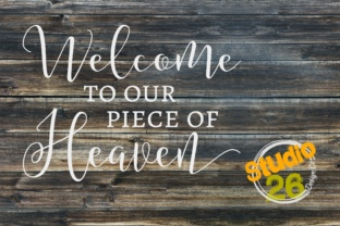 Download Free Welcome To Our Piece Of Heaven Graphic By Studio 26 Design Co for Cricut Explore, Silhouette and other cutting machines.
