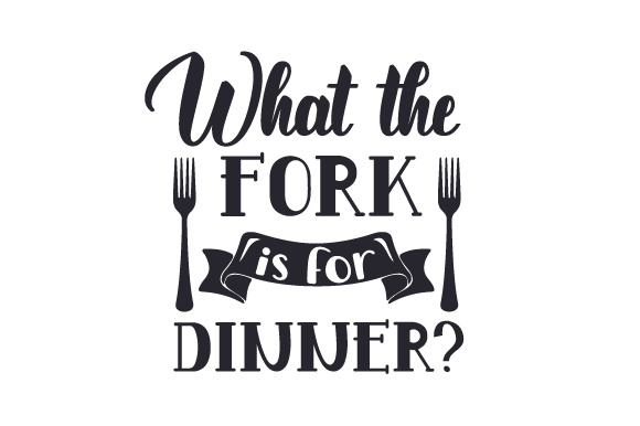 Download Free What The Fork Is For Dinner Svg Cut File By Creative Fabrica for Cricut Explore, Silhouette and other cutting machines.