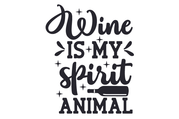 Download Free Wine Is My Spirit Animal Svg Cut File By Creative Fabrica Crafts for Cricut Explore, Silhouette and other cutting machines.