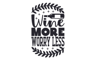 Wine More, Worry Less Wine Craft Cut File By Creative Fabrica Crafts