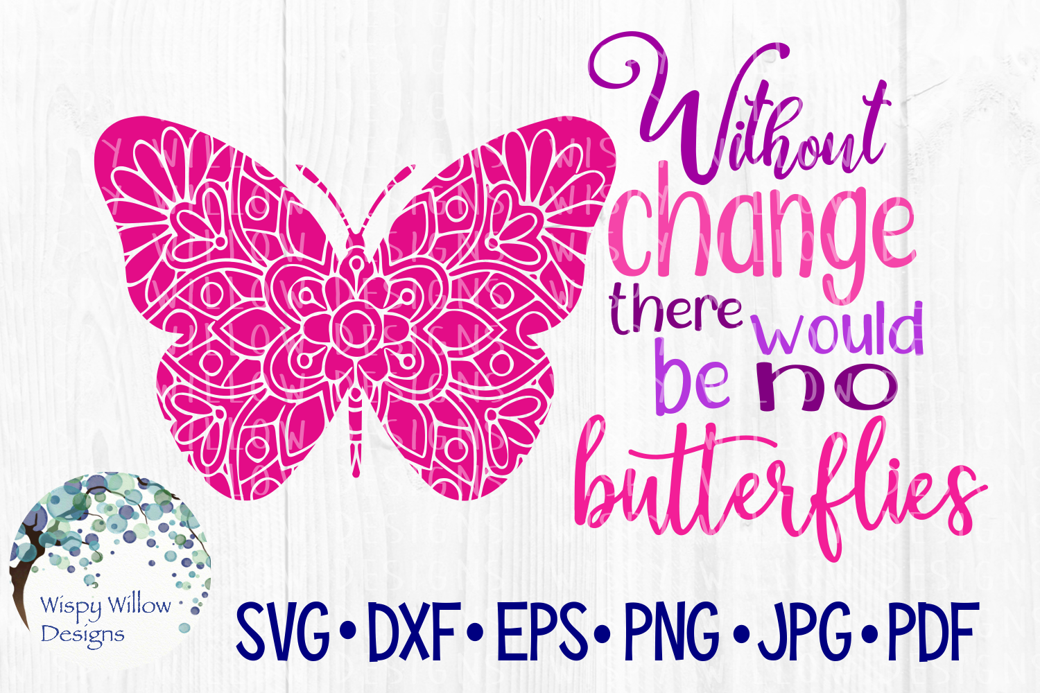 Download Free Without Change There Would Be No Butterflies Graphic By for Cricut Explore, Silhouette and other cutting machines.
