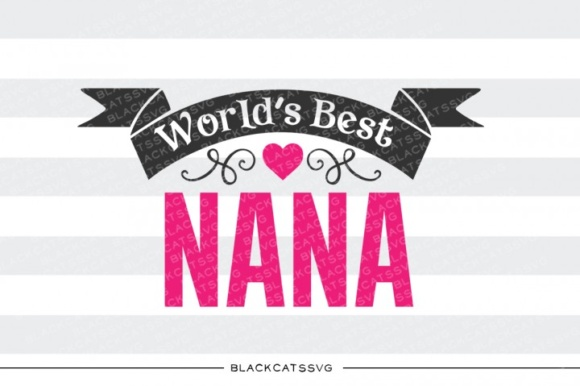 World's Best Nana Heart Graphic Crafts By BlackCatsMedia