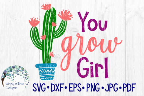 Download Free You Grow Girl Cactus Graphic By Wispywillowdesigns Creative for Cricut Explore, Silhouette and other cutting machines.