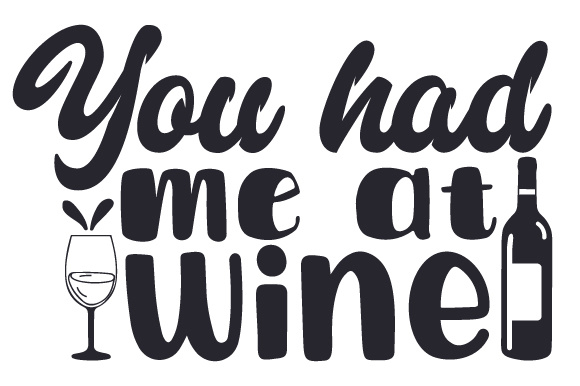 Download Free You Had Me At Wine Svg Cut File By Creative Fabrica Crafts for Cricut Explore, Silhouette and other cutting machines.