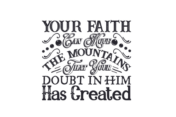 Download Free Your Faith Can Move The Mountains Svg Cut File By Creative for Cricut Explore, Silhouette and other cutting machines.