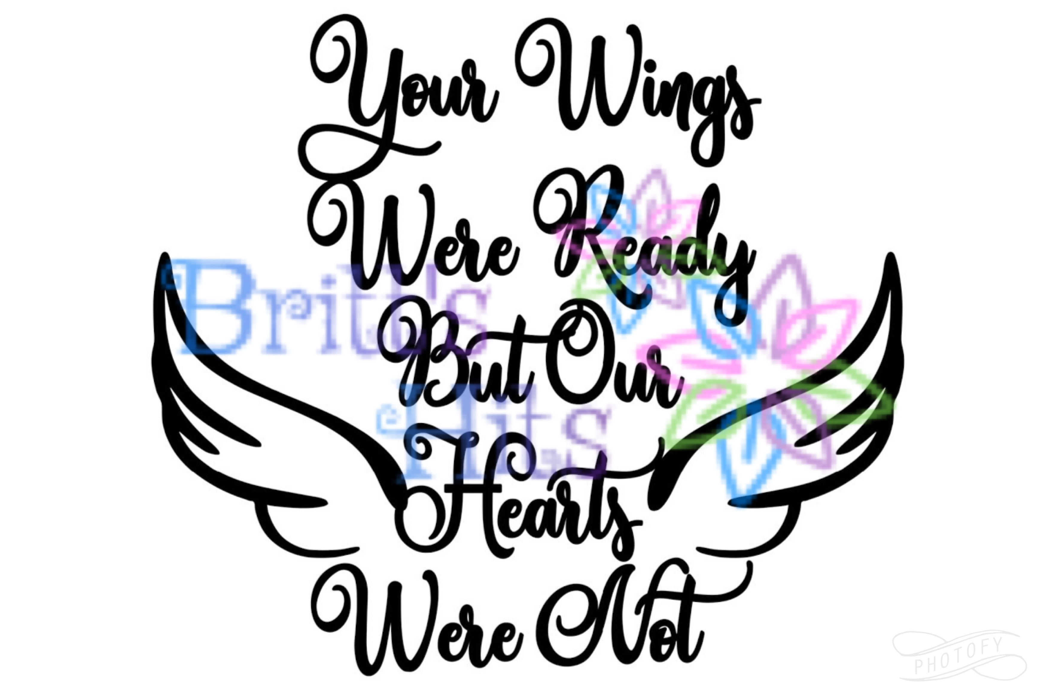 Download Free Your Wings Were Ready But Our Hearts Were Not Svg Memorial Svg for Cricut Explore, Silhouette and other cutting machines.