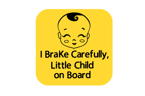I Brake Carefully, Little Child on Board Family Car Craft Cut File By Creative Fabrica Crafts