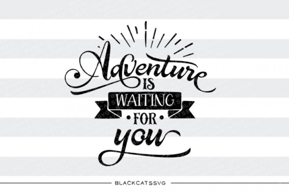 Adventure is Waiting for You SVG Graphic Crafts By BlackCatsMedia