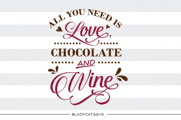 All You Need is Love, Chocolate and Wine SVG Gráfico Crafts Por BlackCatsMedia