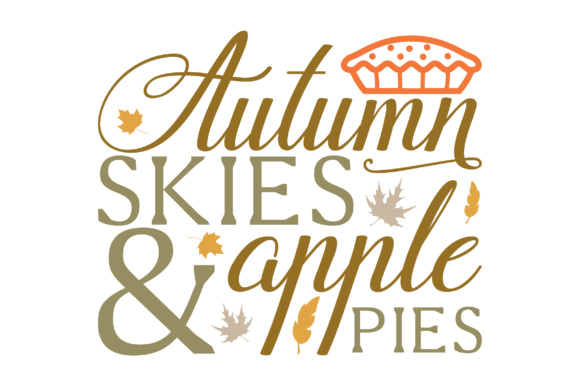 Download Free Autumn Skies Apple Pies Svg Cut File By Creative Fabrica for Cricut Explore, Silhouette and other cutting machines.