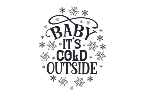 Baby, It's Cold Outside Christmas Craft Cut File By Creative Fabrica Crafts - Image 2