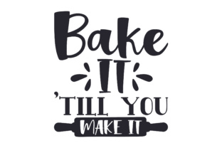 Bake It 'till You Make It Craft Design By Creative Fabrica Crafts