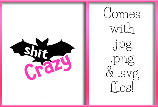 Download Free Bat Shit Crazy Graphic By Grafix By Kappie Creative Fabrica for Cricut Explore, Silhouette and other cutting machines.
