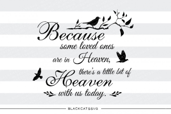 Download Free Because Some Loved Ones Are In Heaven Svg Graphic By for Cricut Explore, Silhouette and other cutting machines.