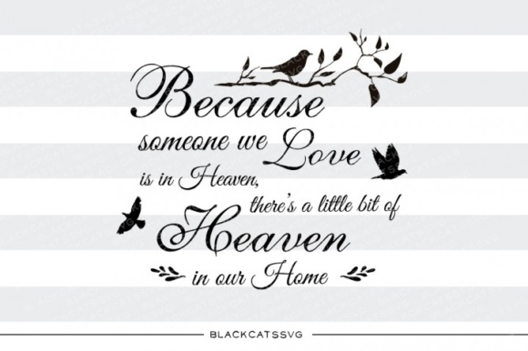 Because Someone We Love is in Heaven SVG Graphic Crafts By BlackCatsMedia