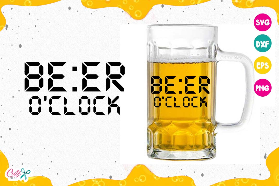 Download Free Beer O Clock Svg Graphic By Cute Files Creative Fabrica for Cricut Explore, Silhouette and other cutting machines.