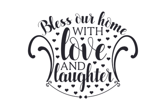 Bless Our Home with Love and Laughter Home Craft Cut File By Creative Fabrica Crafts - Image 1