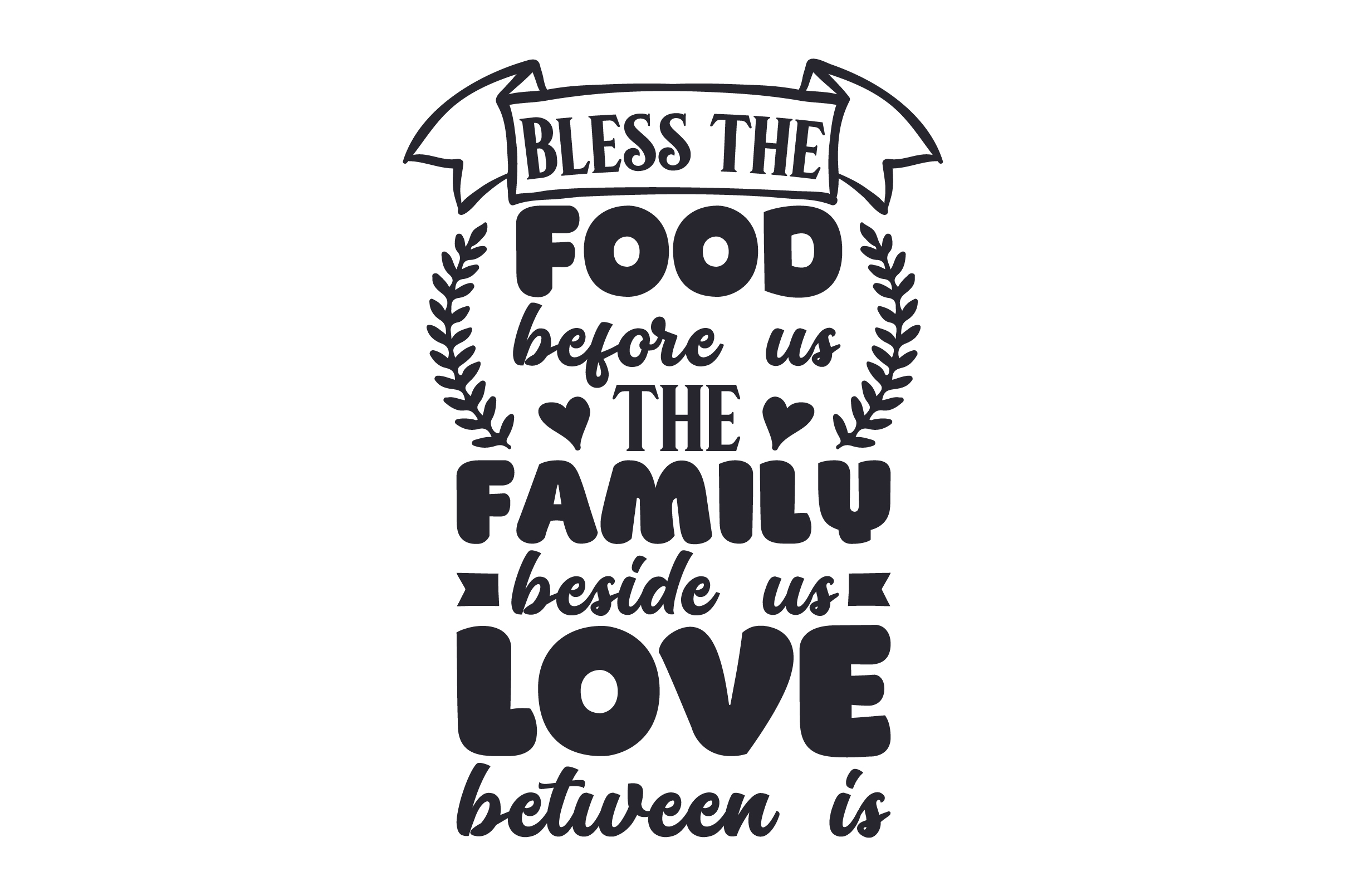 Download Free Bless The Food Before Us The Family Beside Us Love Between Is Svg Cut File By Creative Fabrica Crafts Creative Fabrica for Cricut Explore, Silhouette and other cutting machines.