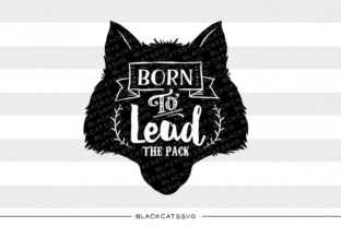 Born to Lead the Pack Svg Graphic By sssilent_rage