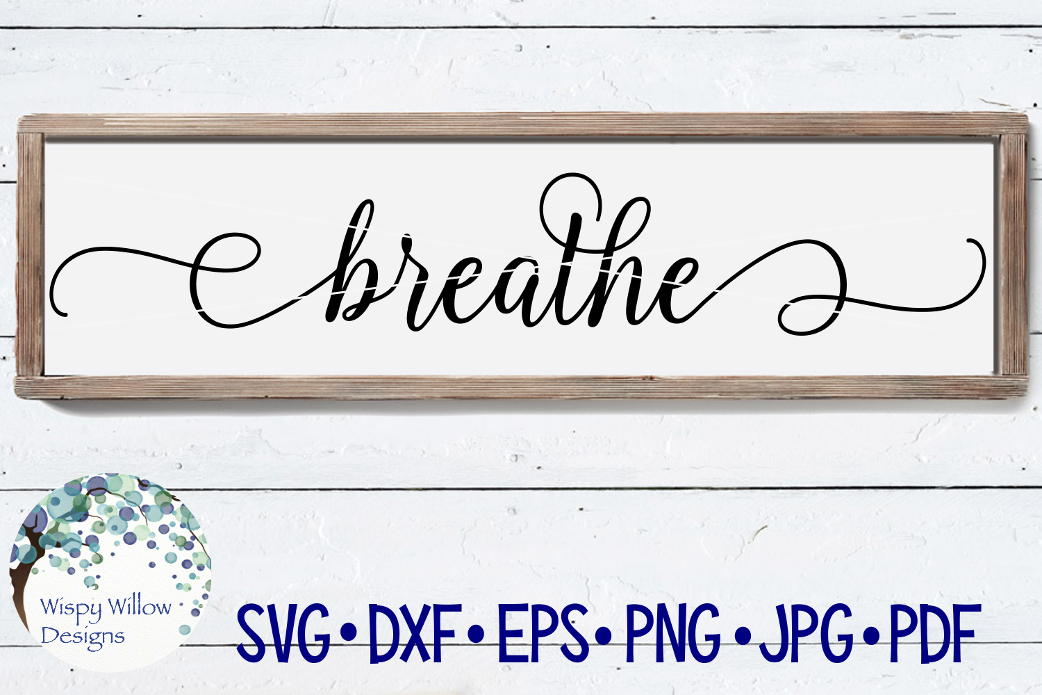 Download Free Breathe Wooden Farmhouse Sign File Graphic By Wispywillowdesigns for Cricut Explore, Silhouette and other cutting machines.