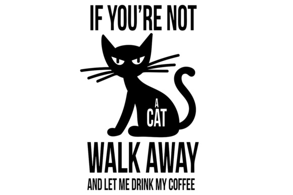 Cat Quote for Cat Lady Coffee Mug Graphic Crafts By Illustrator Guru - Image 1