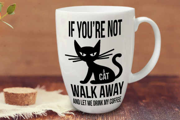 Cat Quote for Cat Lady Coffee Mug Graphic Crafts By Illustrator Guru - Image 2