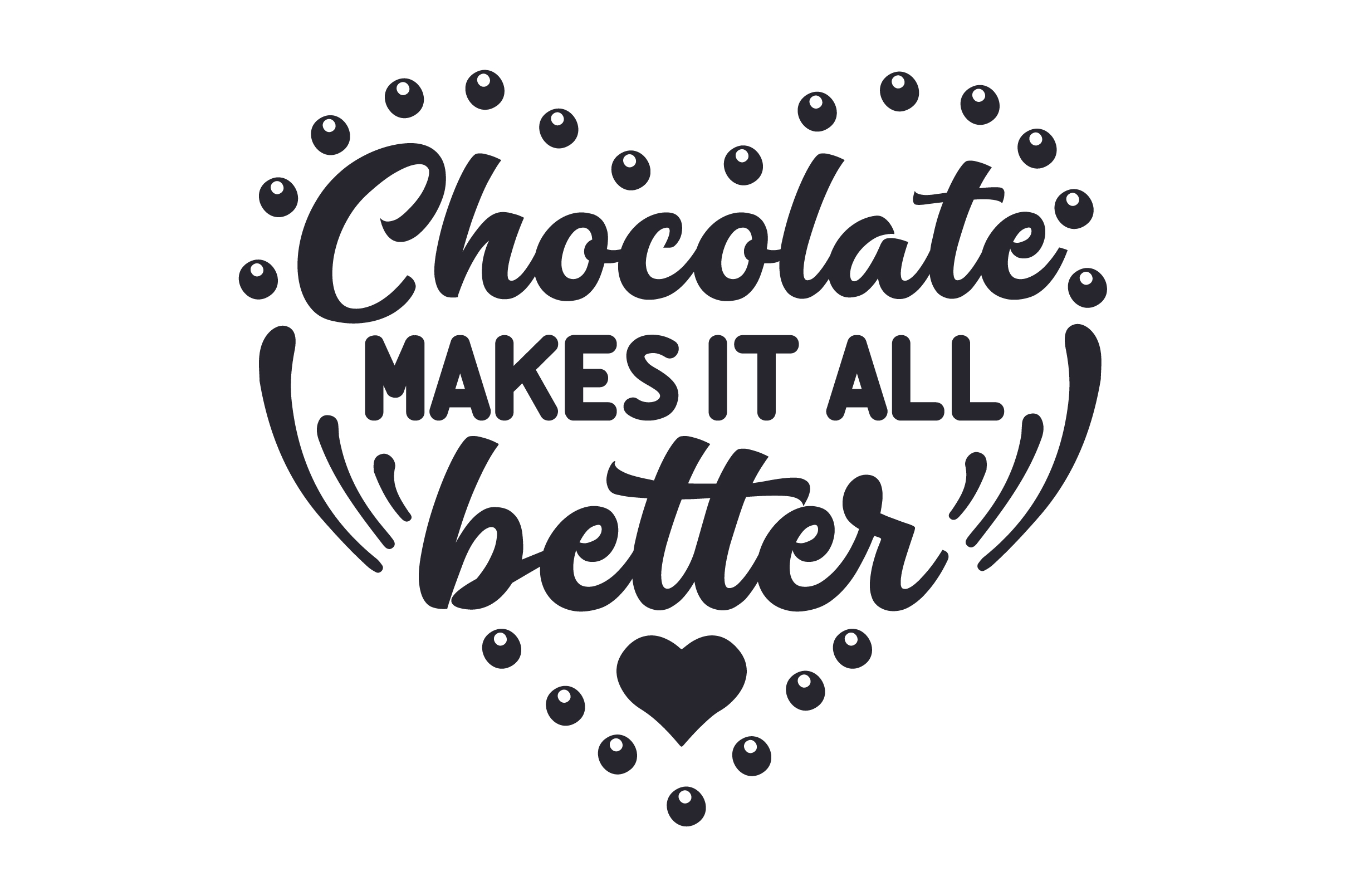 Download Free Chocolate Makes It All Better Svg Cut File By Creative Fabrica SVG Cut Files